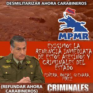 """MPMR: """"…carabineros es una policía criminal que nace obedeciendo a la oligarquía chilena para reprimir las ansias de justicia social, dignidad y libertad de las mayorías de nuestro país""""."""